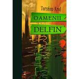 Oamenii delfin - Torsten Krol, editura Litera