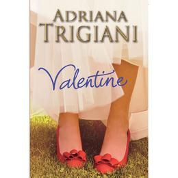 Valentine - Adriana Trigiani, editura Litera