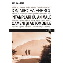 Intamplari cu animale - Ion Mircea Enescu, editura Paideia