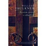Recviem pentru o calugarita - William Faulkner, editura Rao