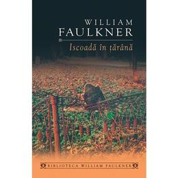 Iscoada in tarana - William Faulkner, editura Rao
