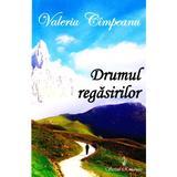 Drumul regasirilor - Valeriu Cimpeanu, editura Scrisul Romanesc