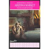 Arizona Market - Kenneth R. Norton, editura All