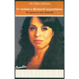 O victima a dictaturii argentiniene - Victoria Donda, editura All