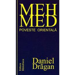 Mehmed . Poveste Orientala - Daniel Dragan, editura Arania