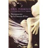 Necunoscuta de la Palazzo d'Oro - Paul Theroux, editura Corint