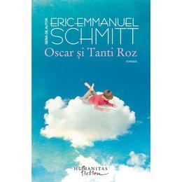 Oscar si Tanti Roz Ed.2012 - Eric Emmanuel Schmitt, editura Humanitas