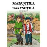 Maruntila si Bancnotila autor Bucur Roxana, editura Editgraph