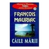 Caile marii - Francois Mauriac, editura Lider