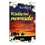 Radacini nomade - Pius Alibek, editura Meteor Press