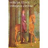 Domnisoara Christina - Mircea Eliade, editura Tana