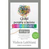 Codul pentru o minte extraordinara - Vishen Lakhiani, editura Lifestyle