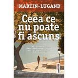 Ceea ce nu poate fi ascuns - Agnes Martin-Lugand, editura Trei