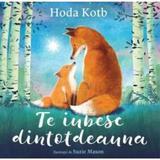 Te iubesc dintotdeauna - Hoda Kotb, editura Pandora