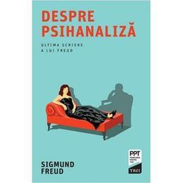 Despre psihanaliza - Sigmund Freud, editura Trei