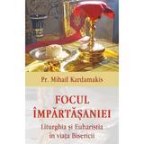 Focul Impartasaniei - Mihail Kardamakis, editura Egumenita