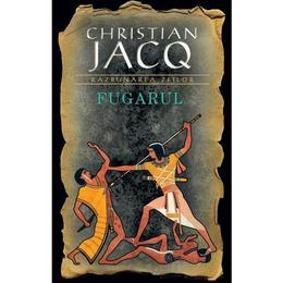Fugarul - Christian Jacq, editura Rao