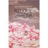 O educatie libertina - Jean-Baptiste Del Amo, editura Vellant