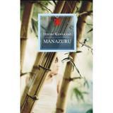 Manazuru - Hiromi Kawakami, editura All