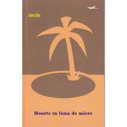 Moarte in luna de miere - Jaden Skye, editura Hardcover&paperback