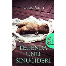 Legenda unei sinucideri - David Vann, editura Litera