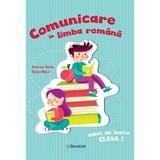 Comunicare in limba romana - Clasa 1 - Caiet de lucru - Andreea Barbu, Silvia Mihai, editura Booklet