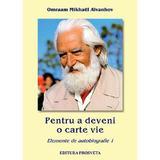 Pentru a deveni o carte vie - Omraam Mikhael Aivanhov, editura Prosveta