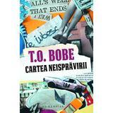 Cartea neispravirii - T.O. Bobe, editura Humanitas
