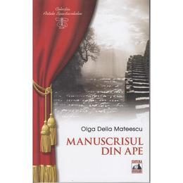 Manuscrisul din ape - Olga Delia Mateescu, editura Neverland