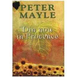 Din nou in Provence ed.2012 - Peter Mayle, editura Rao