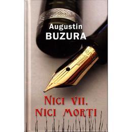 Nici vii, nici morti - Augustin Buzura, editura Rao