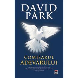 Comisarul adevarului - David Park, editura Rao