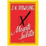 Moarte subita - J. K. Rowling, editura Trei