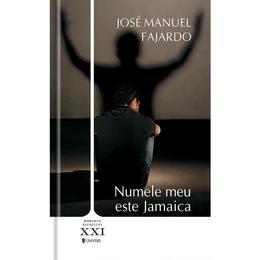Numele meu este Jamaica - Jose Manuel Fajardo, editura Univers