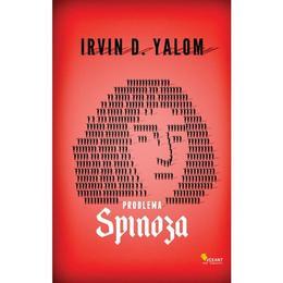 Problema spinoza - Irvin D. Yalom, editura Vellant