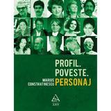 Profil. Poveste. Personaj - Marius Constantinescu, editura Grupul Editorial Art