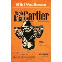 Marele baiat de cartier - Kiki Vasilescu, editura Herg Benet