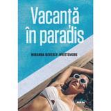 Vacanta in paradis - Miranda Beverly-Whittemore, editura Litera