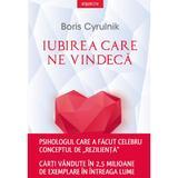 Iubirea care ne vindeca - Boris Cyrulnik, editura Litera