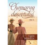 Chemarea desertului - Lynn Austin, editura Casa Cartii