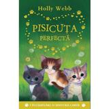 Pisicuta perfecta - Holly Webb, editura Litera