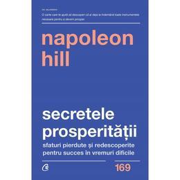Secretele prosperitatii - Napoleon Hill, editura Curtea Veche