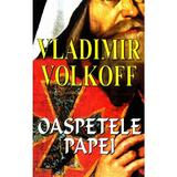 Oaspetele Papei - Vladimir Volkoff, editura Orizonturi