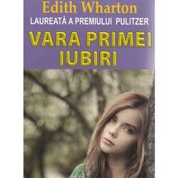 Vara primei iubiri - Edith Wharton, editura Orizonturi