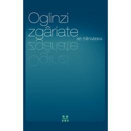 Oglinzi zgariate - Ion Marculescu, editura Pandora