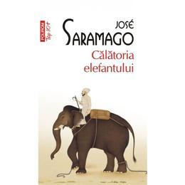 Calatoria elefantului - Jose Saramago, editura Polirom