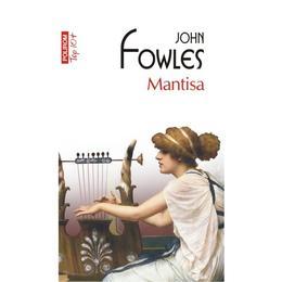 Mantisa - John Fowles, editura Polirom