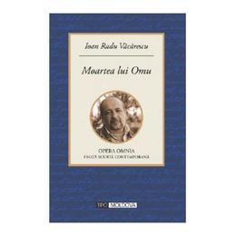 Moartea lui Omu - Ioan Radu Vacarescu, editura Tipo Moldova