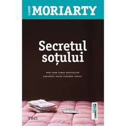 Secretul sotului - Liane Moriarty, editura Trei