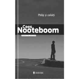 Philip si ceilalti - Cees Nooteboom, editura Univers